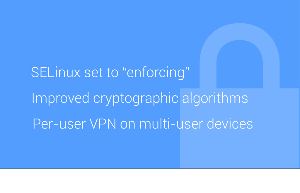 "SELinux set to ""enforcing"" Improved cryptograph..."