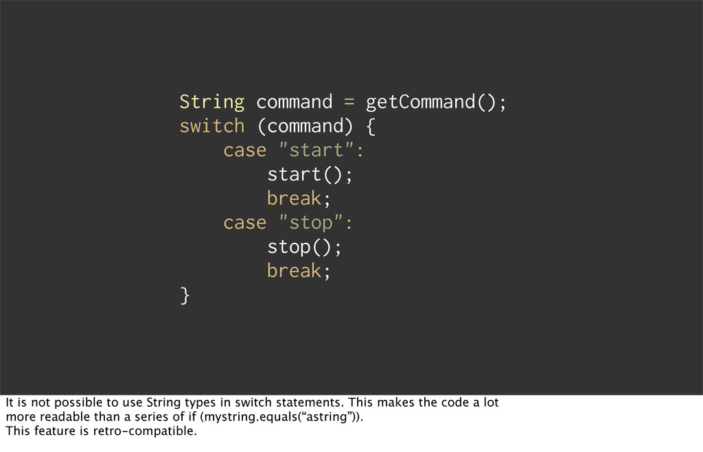 String command = getCommand(); switch (command)...