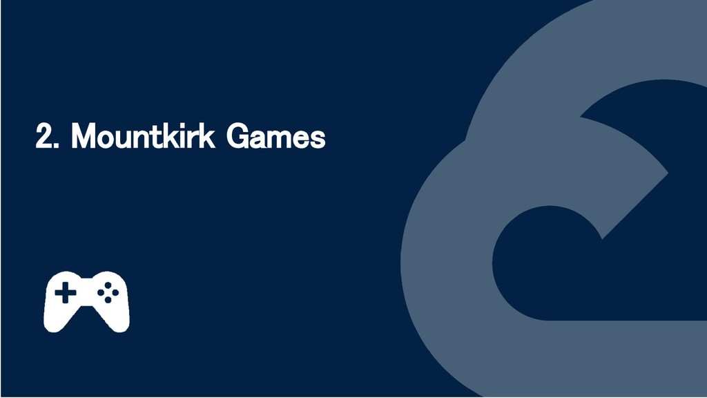 2. Mountkirk Games