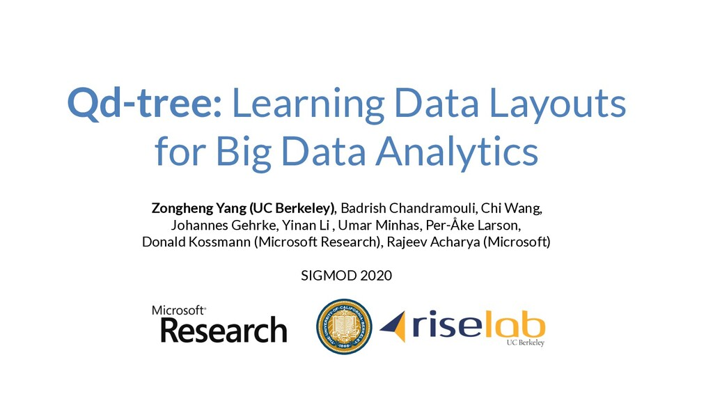 Qd-tree: Learning Data Layouts for Big Data Ana...
