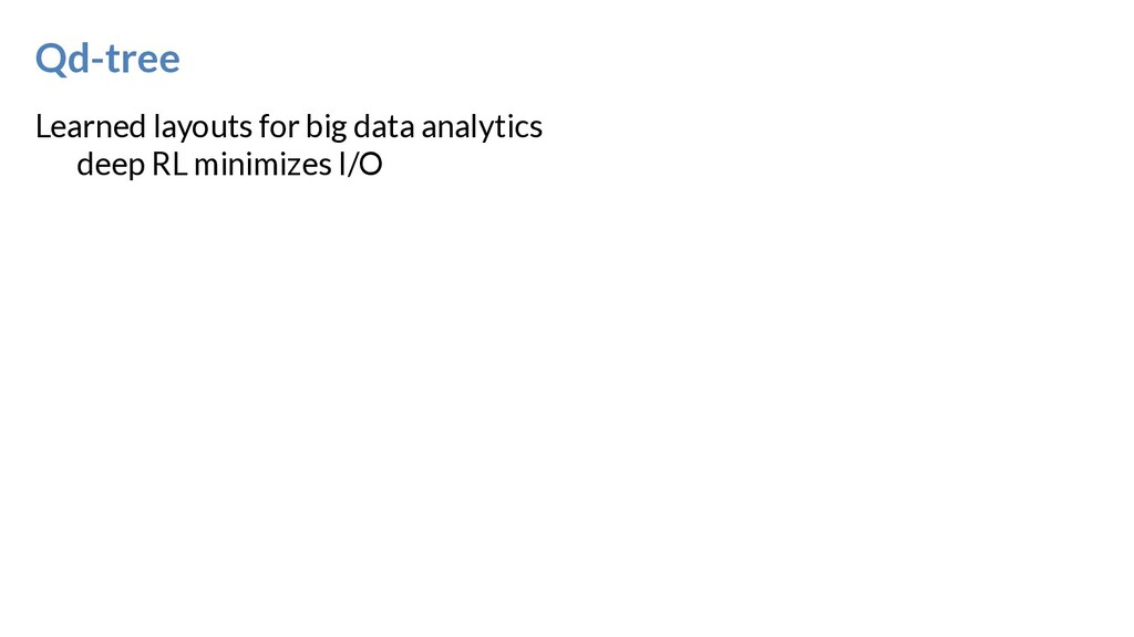 Learned layouts for big data analytics deep RL ...