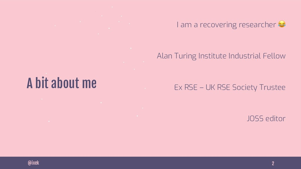 2 A bit about me Alan Turing Institute Industri...