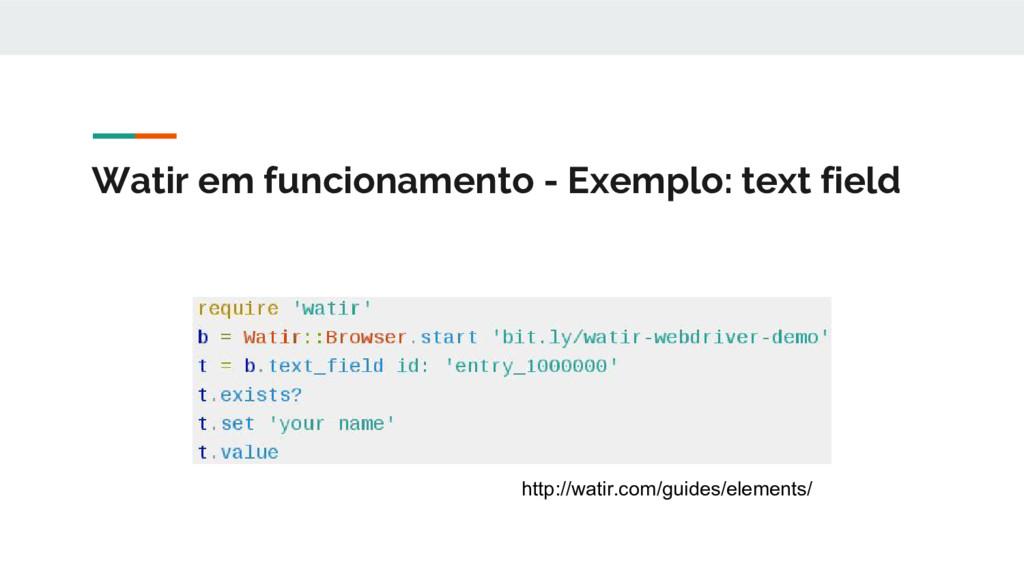 Watir em funcionamento - Exemplo: text field ht...