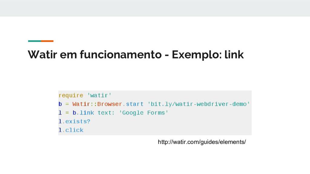 Watir em funcionamento - Exemplo: link http://w...