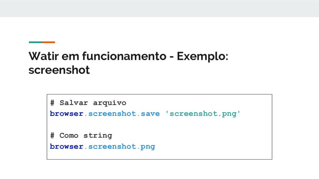 Watir em funcionamento - Exemplo: screenshot # ...
