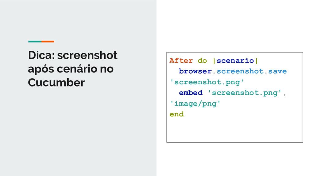 Dica: screenshot após cenário no Cucumber After...