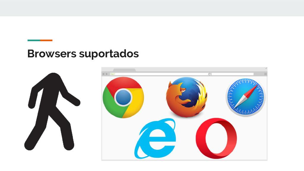 Browsers suportados