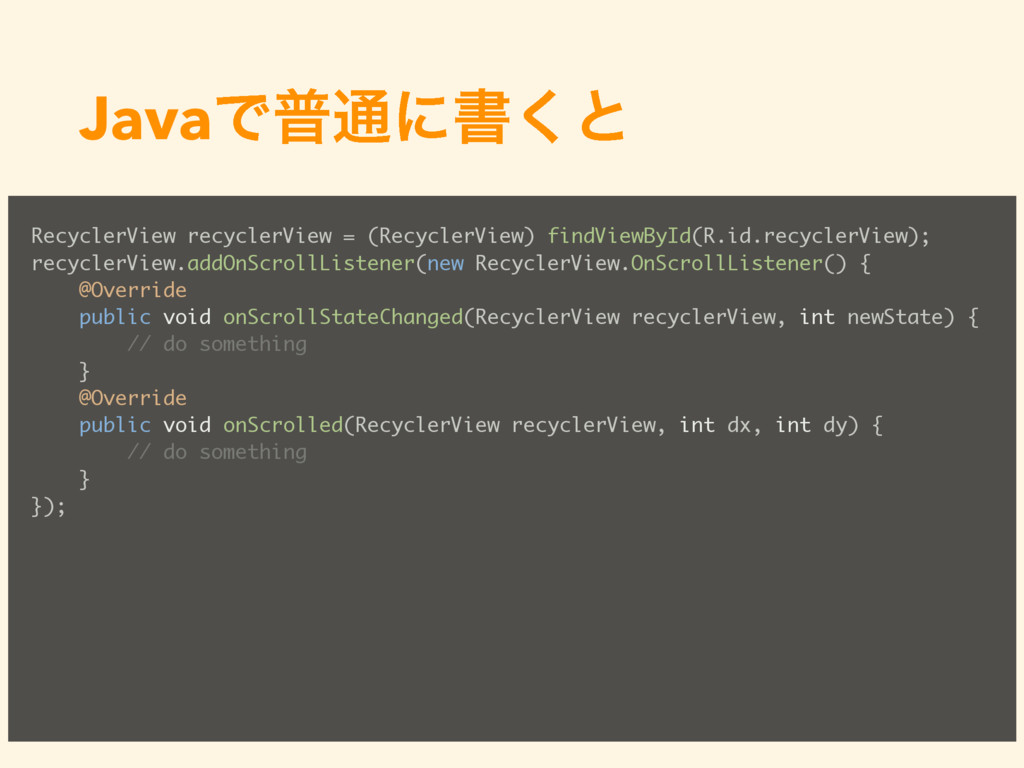 JavaͰී௨ʹॻ͘ͱ RecyclerView recyclerView = (Recycl...
