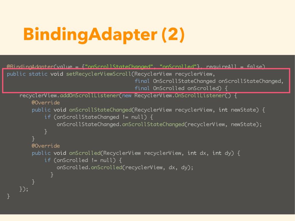 "BindingAdapter (2) @BindingAdapter(value = {""on..."