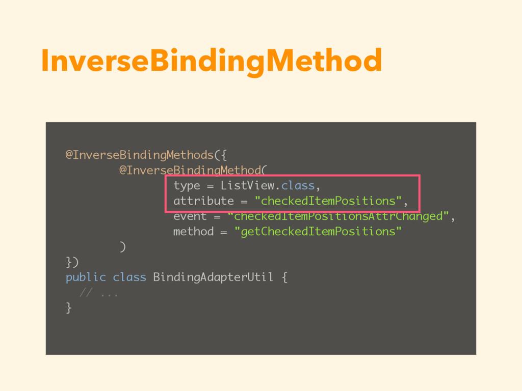 InverseBindingMethod @InverseBindingMethods({ @...