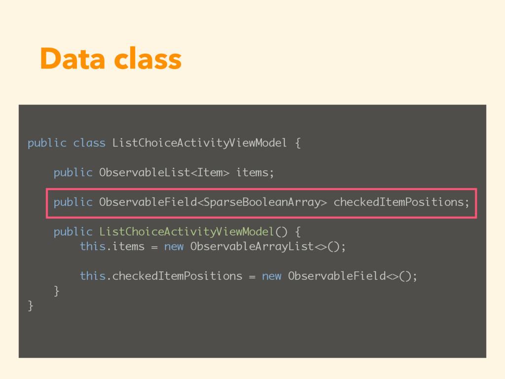 Data class public class ListChoiceActivityViewM...