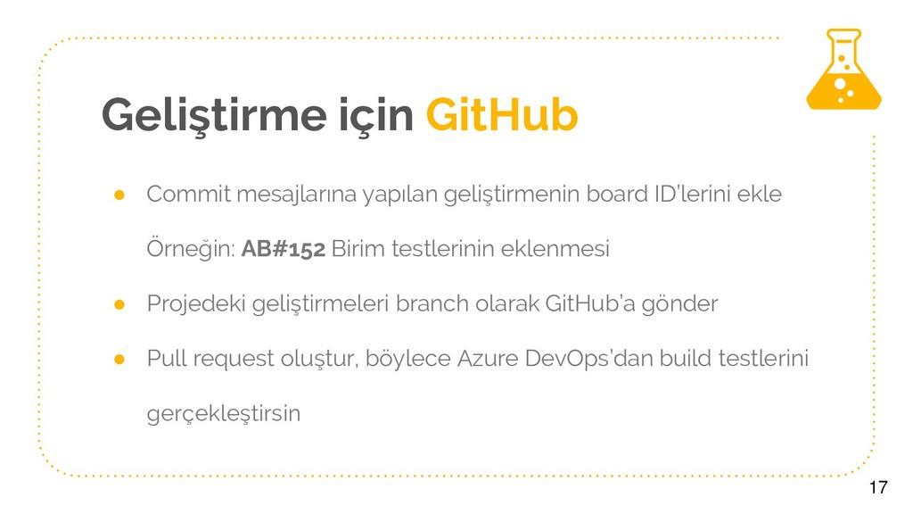 Geliştirme için GitHub ● Commit mesajlarına yap...