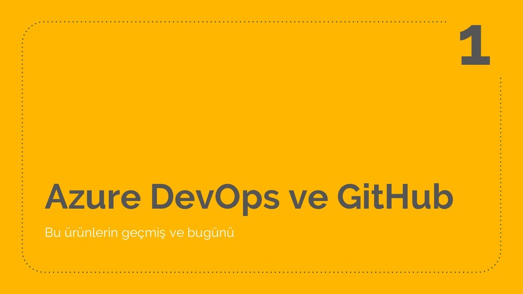 Azure DevOps ve GitHub Bu ürünlerin geçmiş ve b...