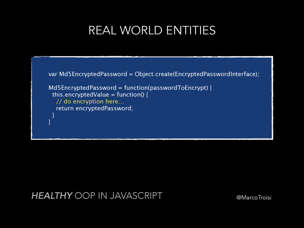 @MarcoTroisi REAL WORLD ENTITIES HEALTHY OOP IN...