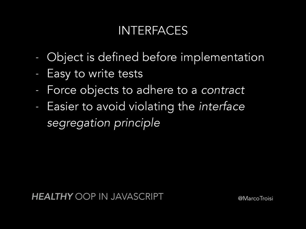 @MarcoTroisi INTERFACES HEALTHY OOP IN JAVASCRI...