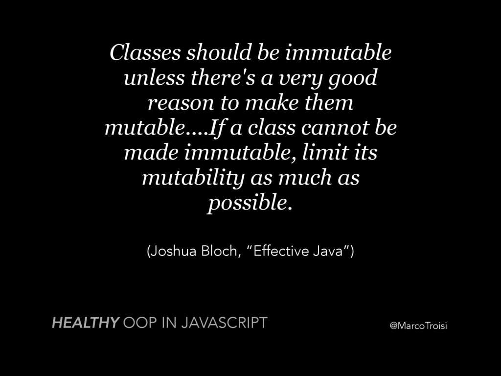 @MarcoTroisi Classes should be immutable unless...