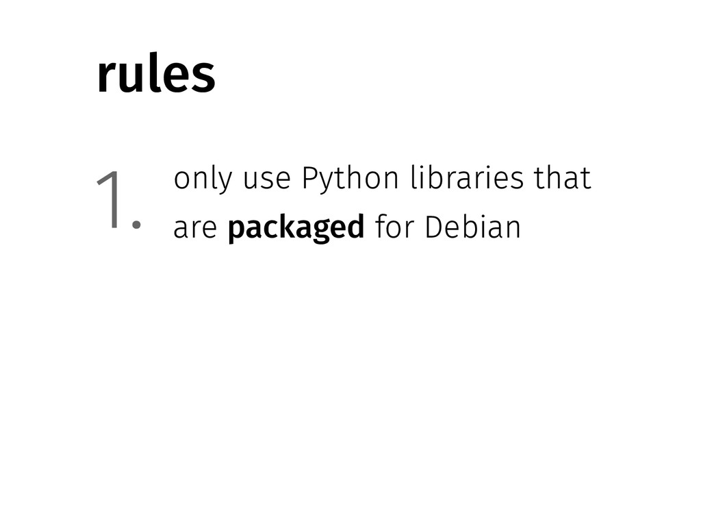 only use Python libraries that are packaged for...
