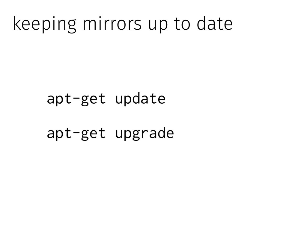 keeping mirrors up to date apt-get update apt-g...