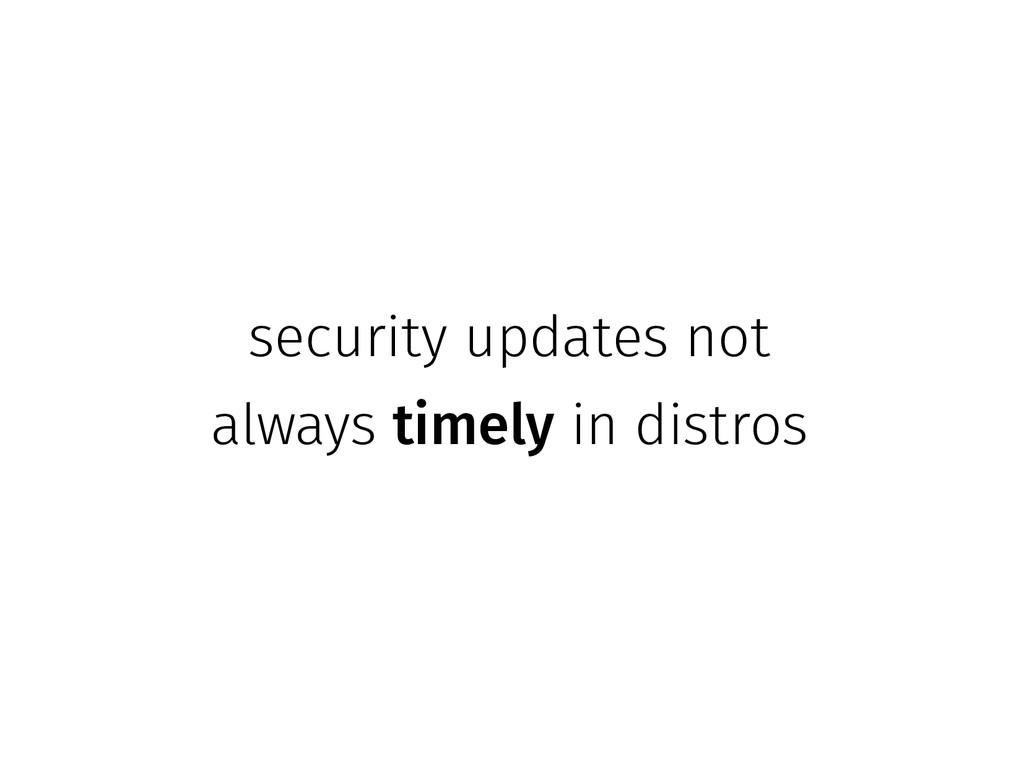 security updates not always timely in distros