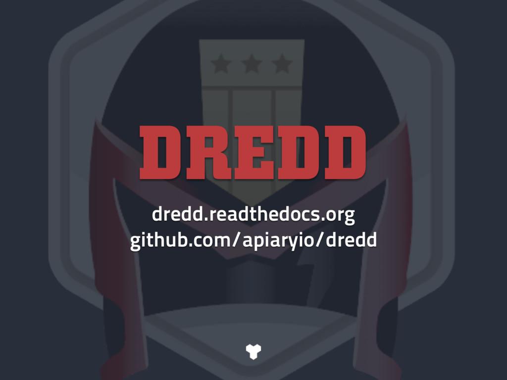 DREDD dredd.readthedocs.org github.com/apiaryio...