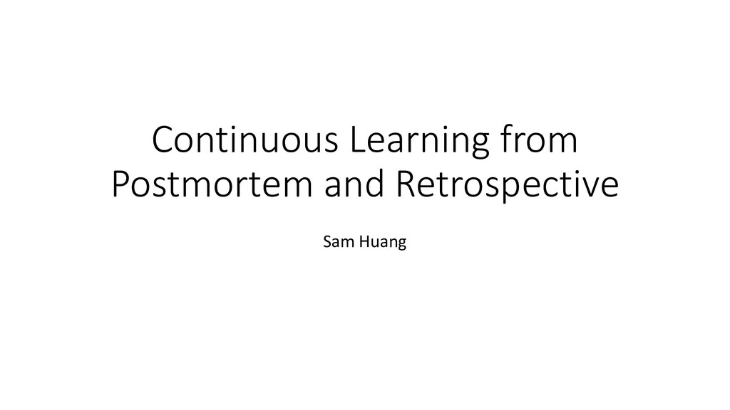 Continuous Learning from Postmortem and Retrosp...