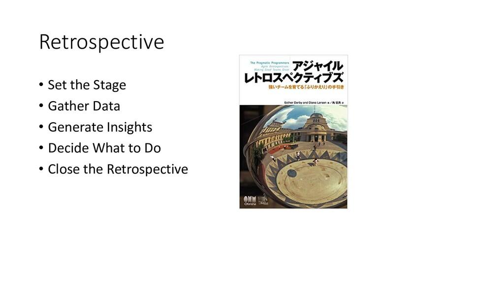Retrospective • Set the Stage • Gather Data • G...