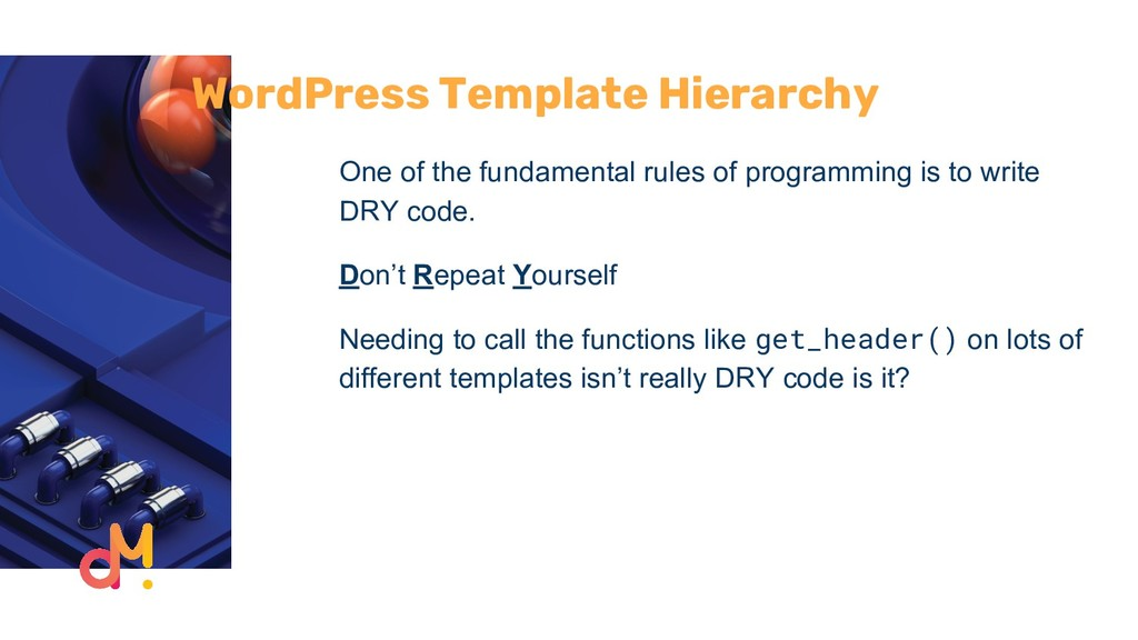 WordPress Template Hierarchy One of the fundame...