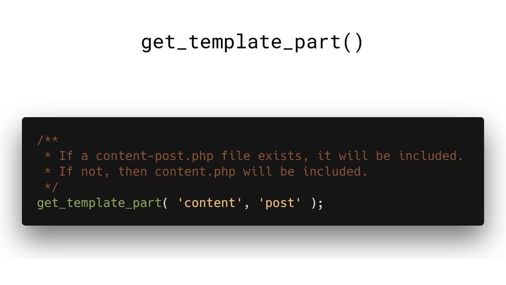 get_template_part()