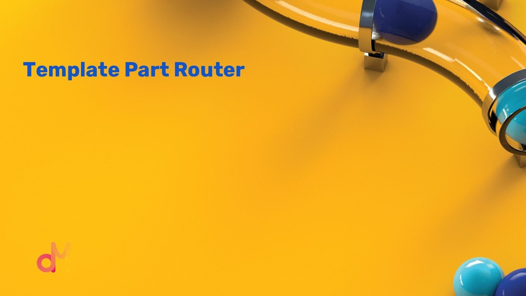 Template Part Router