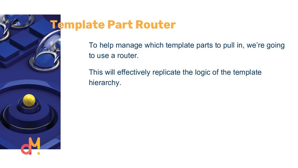 Template Part Router To help manage which templ...