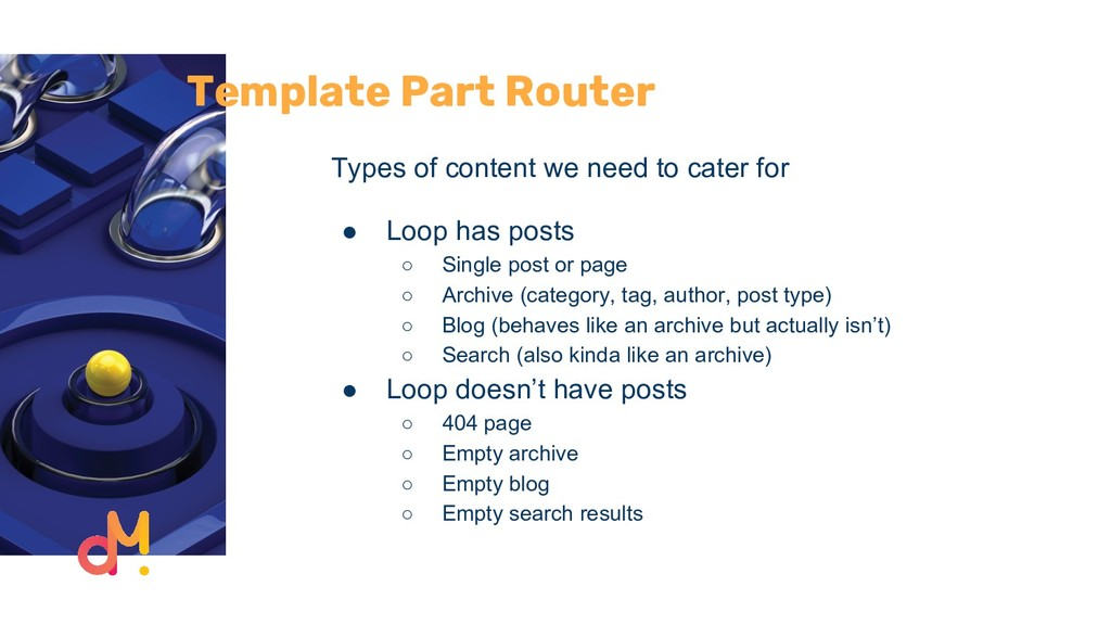 Template Part Router Types of content we need t...