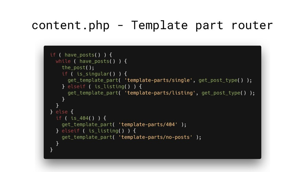 content.php - Template part router