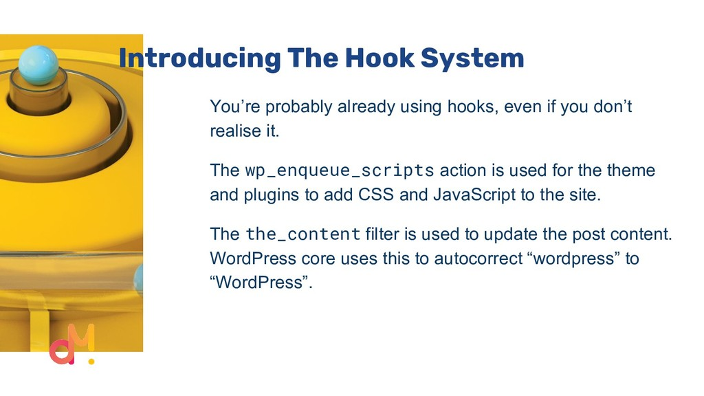 Introducing The Hook System You're probably alr...