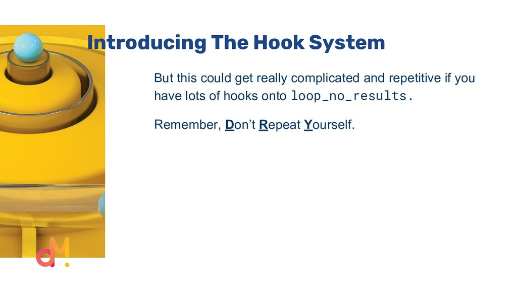 Introducing The Hook System But this could get ...
