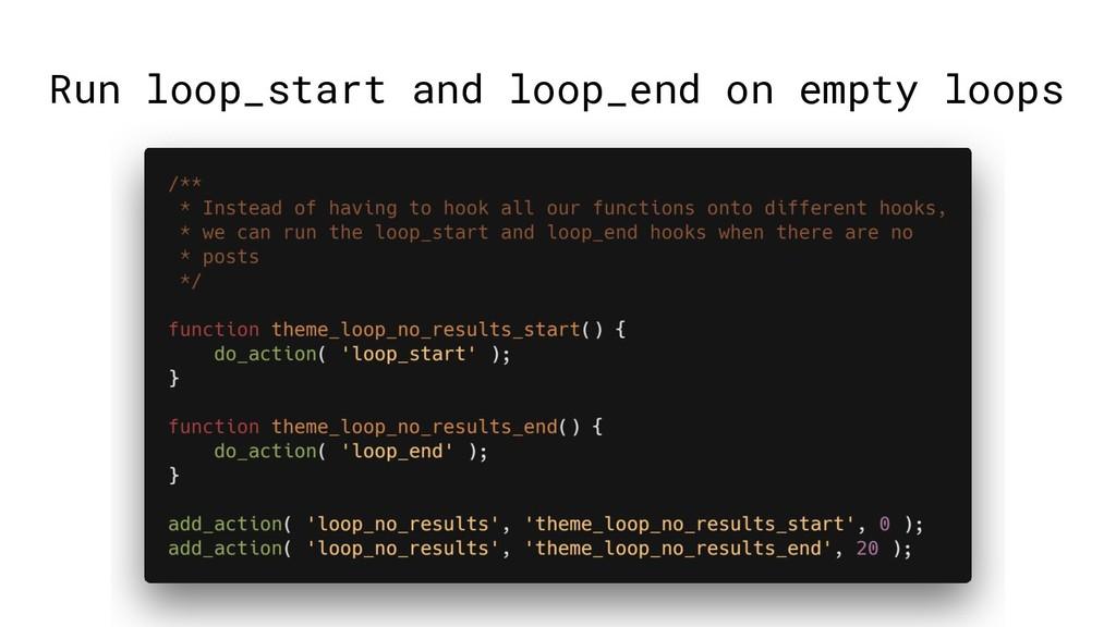 Run loop_start and loop_end on empty loops