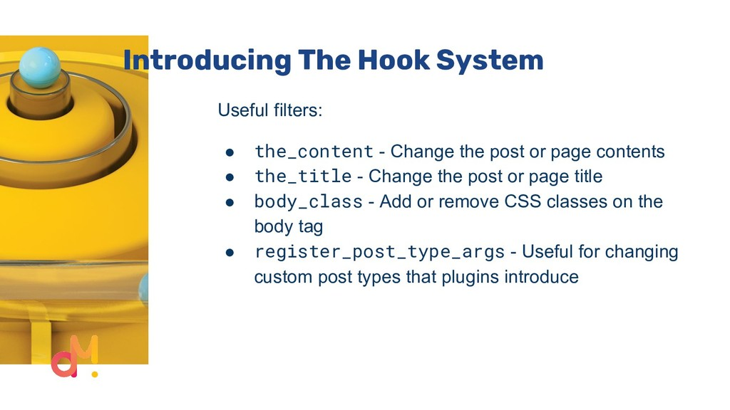 Introducing The Hook System Useful filters: ● t...