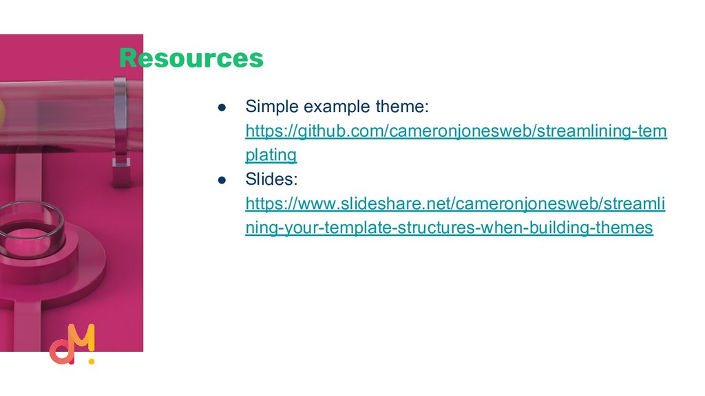 Resources ● Simple example theme: https://githu...