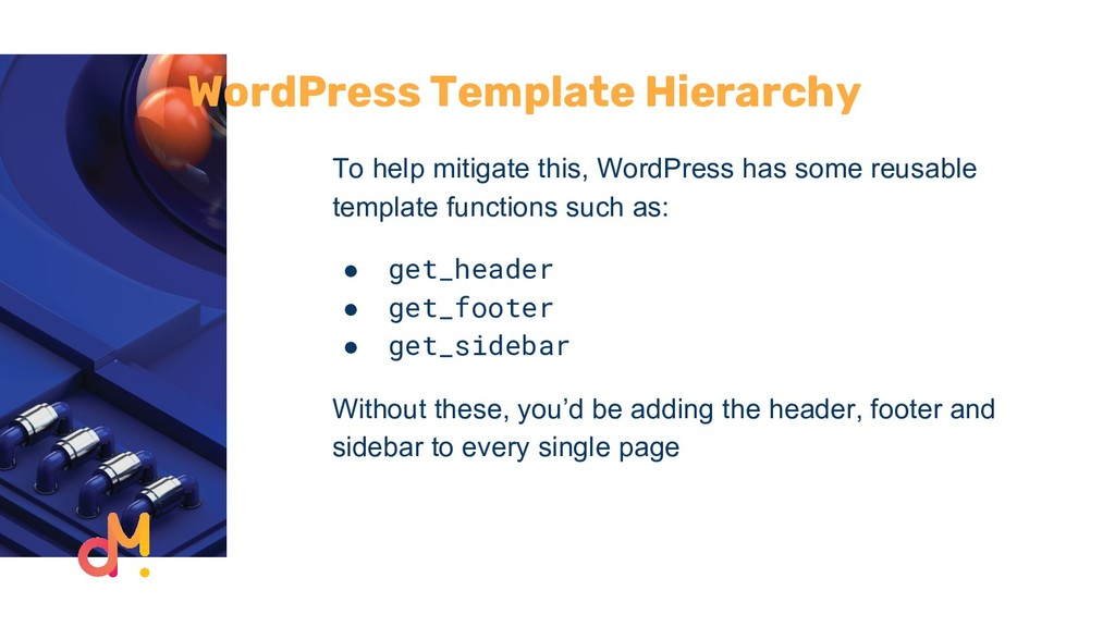 WordPress Template Hierarchy To help mitigate t...