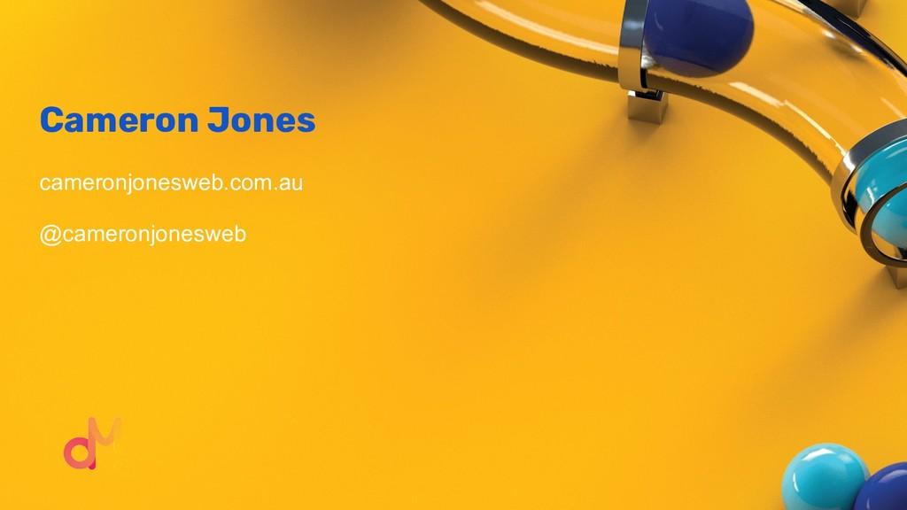 Cameron Jones cameronjonesweb.com.au @cameronjo...