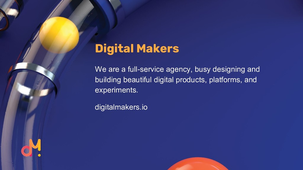Digital Makers We are a full-service agency, bu...