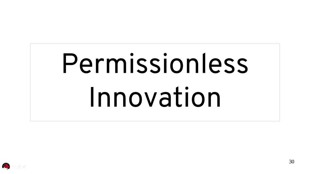 30 Permissionless Innovation