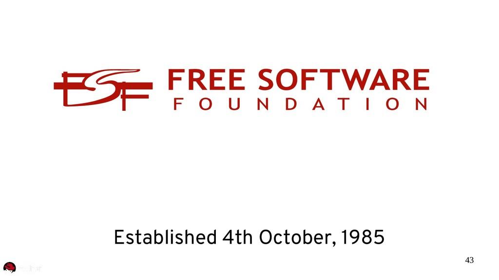 43 Established 4th October, 1985