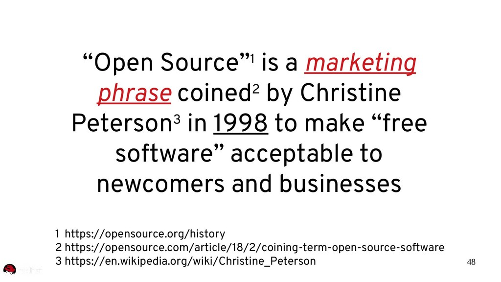 """48 """"Open Source""""1 is a marketing phrase coined2..."""