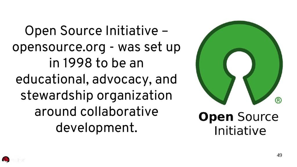 49 Open Source Initiative – opensource.org - wa...