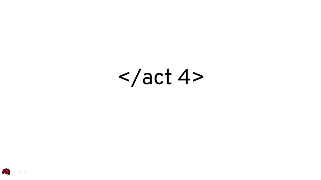 </act 4>