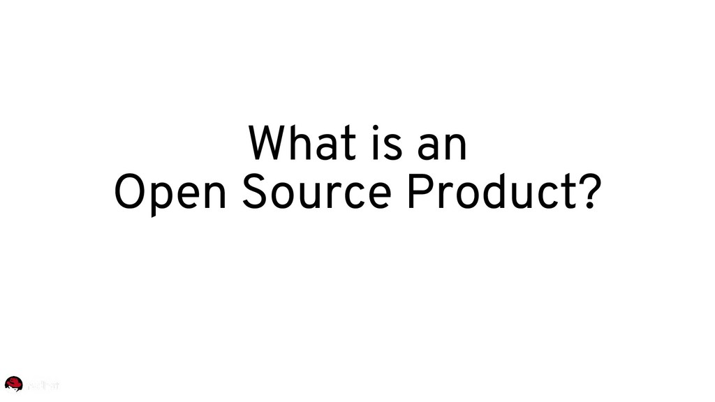 What is an Open Source Product?