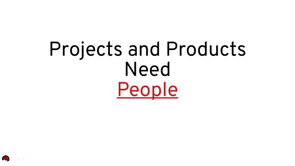 Projects and Products Need People