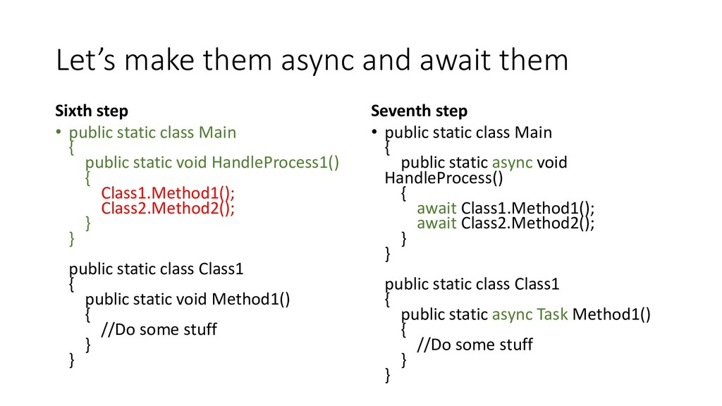 Let's make them async and await them Sixth step...