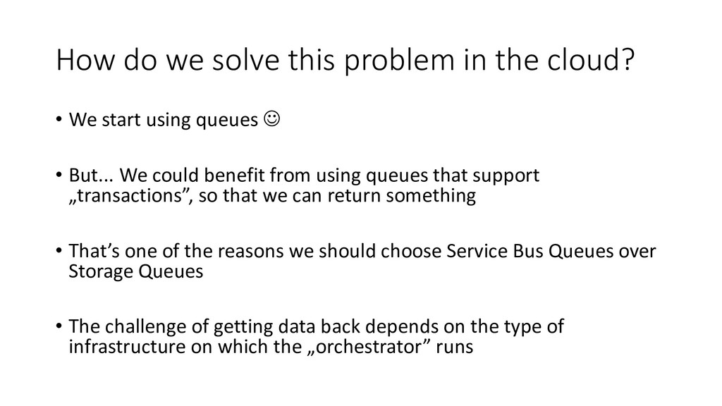 How do we solve this problem in the cloud? • We...