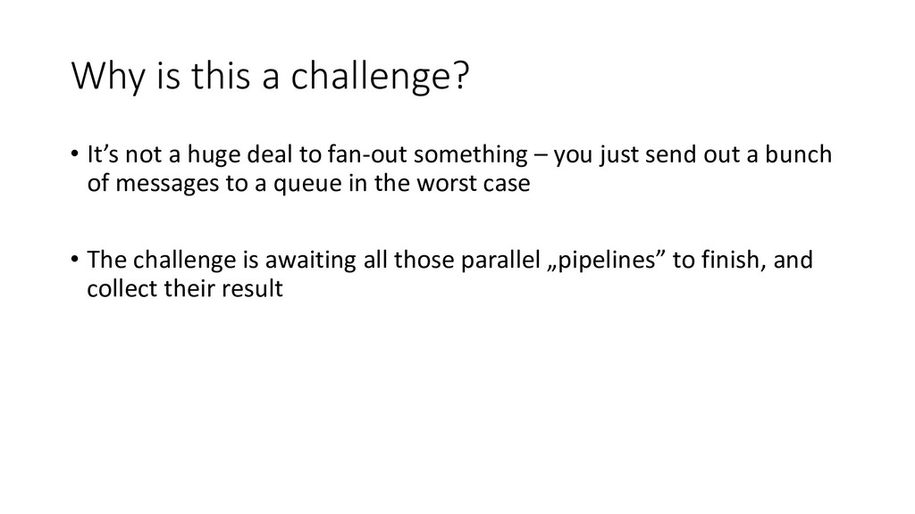 Why is this a challenge? • It's not a huge deal...